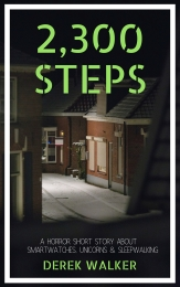2300 Steps A Horror Short Story Derek Walker